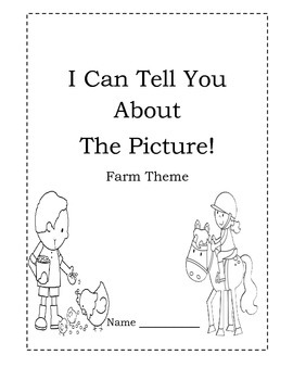 I Can Tell You About The Picture~ 25 Picture Prompts~ Farm Theme