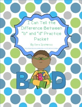 """I Can Tell the Difference Between """"b"""" and """"d"""" Practice Packet"""