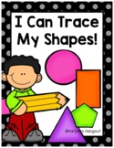 I Can Trace My Shapes Worksheet Packet