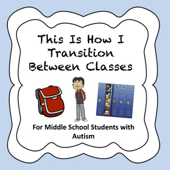 I Can Transition Between Classes - Middle School - Autism Social Story
