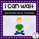 I Can Wait  - Social Story Template