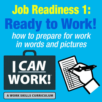 I Can Work: Job Readiness 1: Ready To Work!