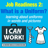 I Can Work: Job Readiness 2: What is a Uniform?