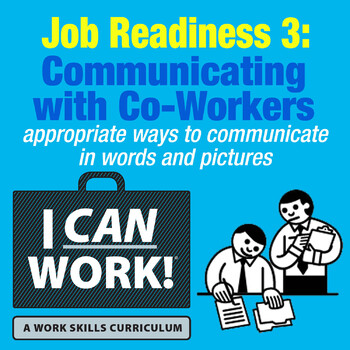 I Can Work: Job Readiness 3: Communicating with Co-workers