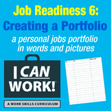 I Can Work: Job Readiness 6: Creating a Portfolio