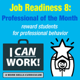 I Can Work: Job Readiness 8: Professional of the Month Award