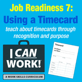 I Can Work: Job Readiness 7: Using A Timecard