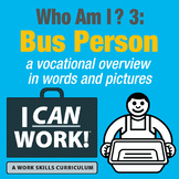 I Can Work: Who Am I?: Bus Person