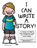 I Can Write A Story!  A Common Core Creative Writing Kit!