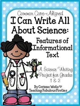 I Can Write All About Science: Features of Informational Text Writing CCSS 1.W.2