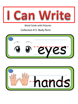 I Can Write Collection #3- Body Parts (Picture Word Cards)