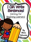 I Can Write Sentences! {Writing for Beginning Learners}