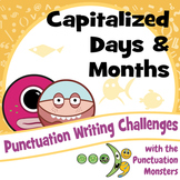 Punctuation Writing Challenges: Capitalized Days and Months