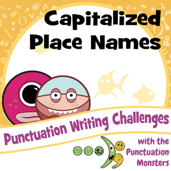 Punctuation Writing Challenges:  Capitalized Place Names
