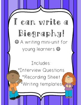 I Can Write a Biography! Mini-Unit