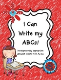I Can Write my ABCs! (Developmentally Appropriate Sheets)