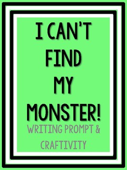 I Can't Find My Monster Writing and Craftivity Pack