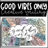 Creative Writing || Good Vibes Only