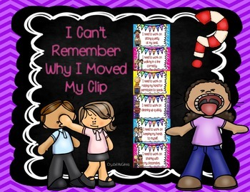 """I Can't Remember Why I Moved My Clip Teacher!"" Behavior Specific Clip Chart"