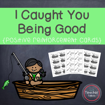 I Caught You Being Good {Positive Reinforcement Cards-Fishing Theme}