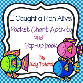 I Caught a Fish Alive! (Pocket Chart and Pop-Up Book Activity)