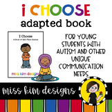 I Choose, A Book of Safe Place Choices : Adapted Book