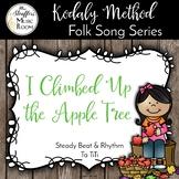 I Climbed Up the Apple Tree {Steady Beat} {Ta TiTi} Kodaly Method Folk Song File