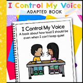 I Control My Voice, A Book About Voice Levels : Adapted Book