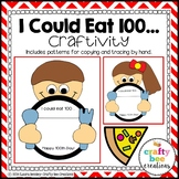 I Could Eat 100...(A 100 Day Craftivity!)