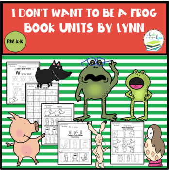 I DON'T WANT TO BE A FROG BOOK UNIT