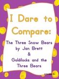 I Dare to Compare: The Three Snow Bears & Goldilocks and the Three Bears