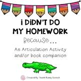 I Didn't Do My Homework Because... An Articulation Activity/Book Companion