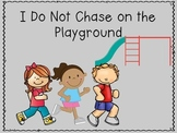 I Do Not Chase on the Playground
