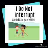 I Do Not Interrupt Social Story Activities - Distance Learning