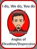 I Do, We Do, You Do: Angles of Elevation and Depression
