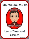 I Do, We Do, You Do: Law of Sines and Law of Cosines