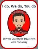 I Do, We Do, You Do: Solving Quadratic Equations by Factoring