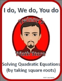 I Do, We Do, You Do: Solving Quadratic Equations by Taking Square Roots
