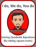 I Do, We Do, You Do: Solving Quadratic Equations by Taking