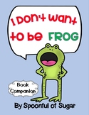 I Don't Want To Be a Frog! Story Companion