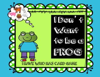 I Don't Want to be a Frog I HAVE WHO HAS CARD SET