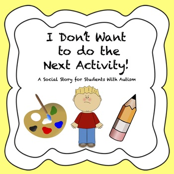 I Don't Want to do the Next Activity! (Transitions/Autism) (Drawing)