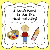 I Don't Want to do the Next Activity! (Transitions/Autism)