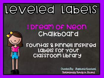 I Dream of Neon CHALKBOARD Leveled Letter Labels (Fountas & Pinnell Inspired)
