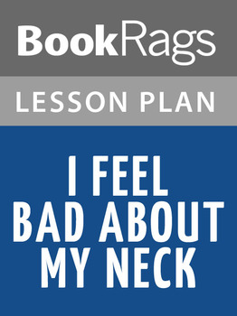 I Feel Bad About My Neck Lesson Plans