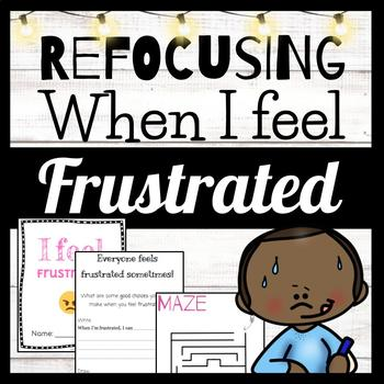 I Feel FRUSTRATED /// Independent /// Refocus