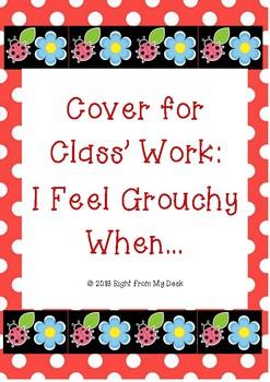 I Feel Grouchy When...