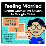 I Feel Worried - Interactive Distance Learning Counseling