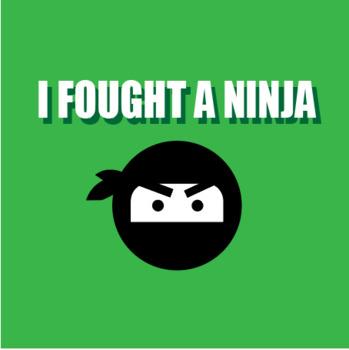 I Fought a Ninja (Irregular Verbs)