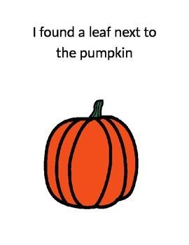 I Found a Leaf! A Fall preposition book